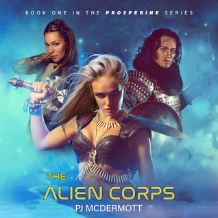 The Alien Corps: Book 1 in the Prosperine Series