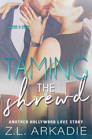 Taming The Shrewd: Another Hollywood Love Story (Elaine & Zach) (LOVE in the USA, The Hesters Book 3)