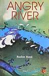Angry River [Jan 01, 2012] Sreenivasan, Archana and Bond, Ruskin