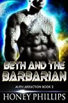 Beth and the Barbarian by Honey Phillips