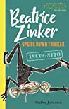 Incognito: Beatrice Zinker, Upside Down Thinker Book 2