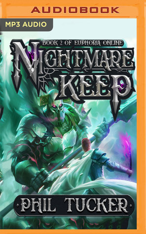Nightmare Keep (Euphoria Online #2) by Phil Tucker