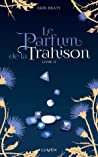 Le Parfum de la trahison by Erin Beaty