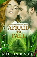 Afraid to Fall (Ancient Passages, #1)