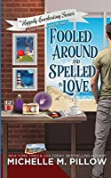Fooled Around and Spelled in Love (Happily Everlasting, #3)
