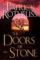 Doors of Stone (The Kingkiller Chronicle, #3)