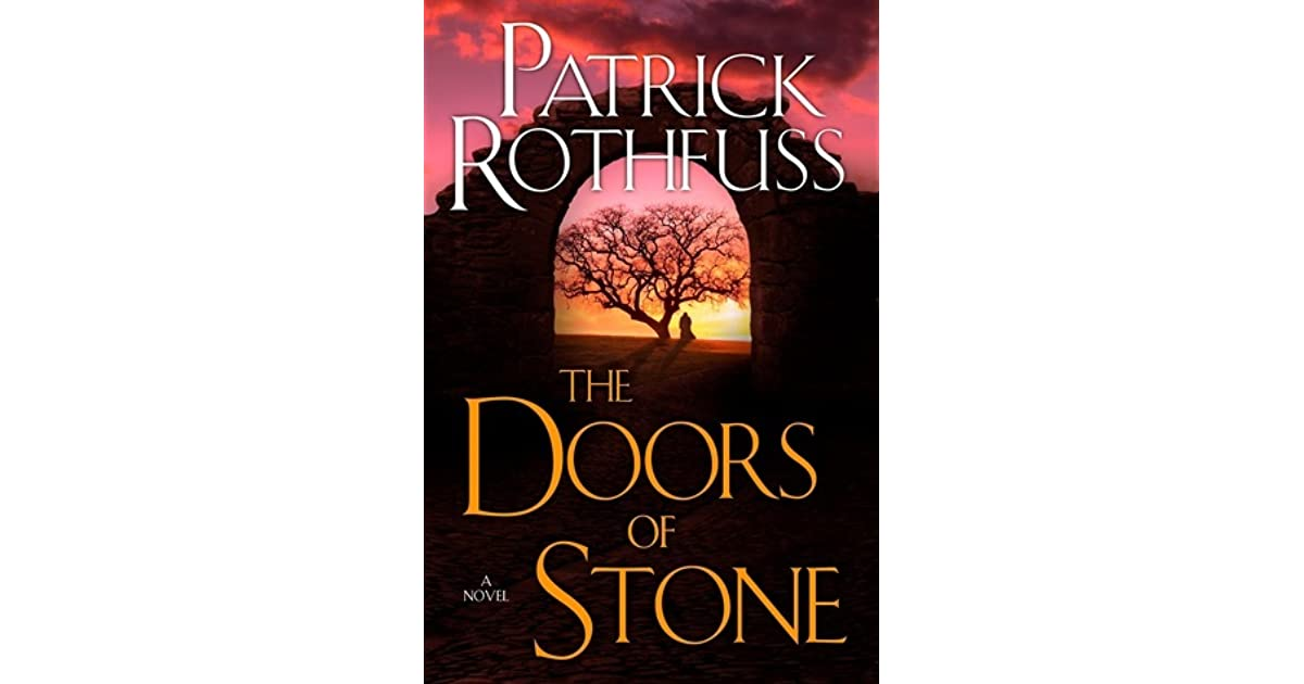 Doors Of Stone The Kingkiller Chronicle 3 By Patrick Rothfuss 3