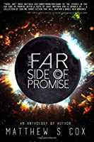 The Far Side of Promise: an anthology