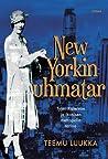 New Yorkin uhmatar - Tyyni Kalervon ja ikonisen metropolin ta... by Teemu Luukka