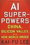 AI Superpowers (International Edition) by Kai-Fu Lee