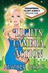 Lights, Camera, Action (Paranormal Talent Agency, #1)