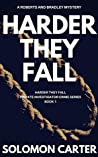 Harder They Fall: Harder They Fall Private Investigator Crime Thriller Series