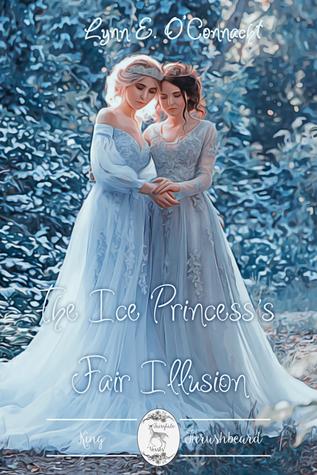 The Ice Princess's Fair Illusion (Fairytale Verses, #2)