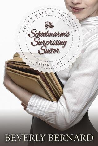 The Schoolmarm's Surprising Suitor by Beverly Bernard