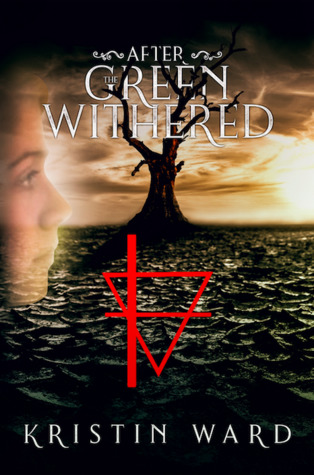 After the Green Withered by Kristin  Ward