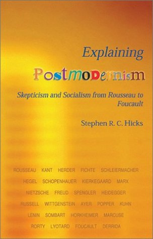 Explaining Postmodernism: Skepticism and Socialism from Rousseau to Foucault