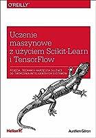 Uczenie maszynowe z uzyciem Scikit-Learn i TensorFlow