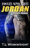 Jordan: Broken Promise (Damaged Alpha #4)