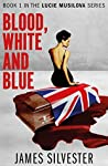 Blood, White and Blue (Lucie Musilova #1)