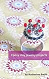 Epoxy clay jewelry projects: A beginner's guide to using epoxy clay
