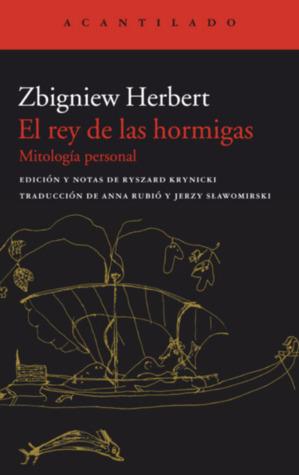 El Rey De Las Hormigas By Zbigniew Herbert