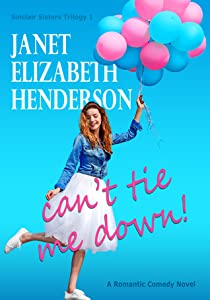 Can't Tie Me Down! (Sinclair Sisters, #1)
