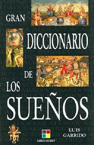 Gran Diccionario de los Suenos / Great Dictionary of Dreams (Humanidades / Humanities)