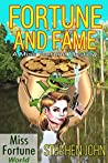 Fortune and Fame (Miss Fortune World Book 1)
