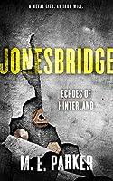 Jonesbridge (Echoes of Hinterland #1)