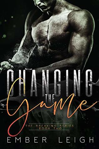 Changing the Game (Breaking #2)