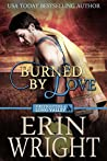 Burned by Love: A Western Fireman Romance Novel (Firefighters of Long Valley Book 4)