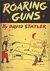 Roaring Guns by David  Statler