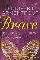 Brave - Eine Liebe zwischen Licht und Dunkelheit (Wicked-Trilogie #3)