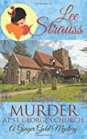Murder at St. George's Church: A Cozy Historical Mystery + Limited Edition Bonus Novella (A Ginger Gold Mystery)