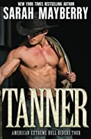 Tanner (American Extreme Bull Riders Tour, #1)
