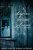 A Hymn in the Silence (Dark is the Night #2)