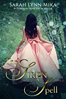 The Siren Spell (The Pumpkin Princess Novellas #1)