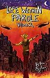Life Within Parole: Volume 2 (Chameleon Moon Short Stories)