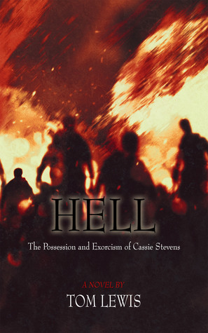 Hell The Possession And Exorcism Of Cassie Stevens By Tom Lewis
