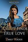 Claire Finds True Love (Oregon Brides Book 1)