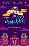 Royally in Trouble (Enchanted Events, #2)