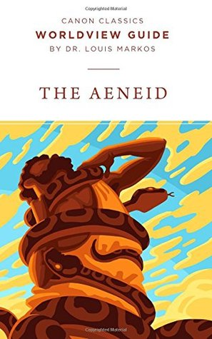 Worldview Guide for the Aeneid by Louis A. Markos