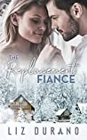 The Replacement Fiance: A Small-Town Holiday Romance (Holiday Engagement Series Book 1)