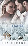 The Replacement Fiance (Holiday Engagement, #1)