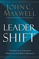 Leadershift: The 11 Essential Changes Every Leader Must Embrace