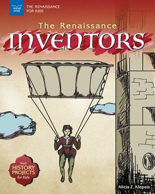 The Renaissance Inventors: With History Projects for Kids (The Renaissance for Kids)