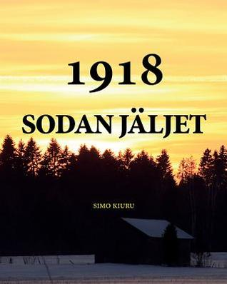 Sota 1918: The Book Sodan J�ljet Is in the Finnish Language. It Tells about the War Experience of the North H�me I Batallion and It�s Leader Major Hans Kalm During the Finnish Independence War in 1918. This Book Is True History.