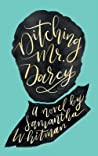 Ditching Mr. Darcy: Samantha Whitman