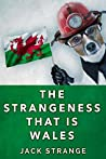 The Strangeness That Is Wales (Jack's Strange Tales #3)