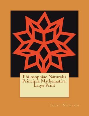 Philosophiae Naturalis Principia Mathematica: Large Print by